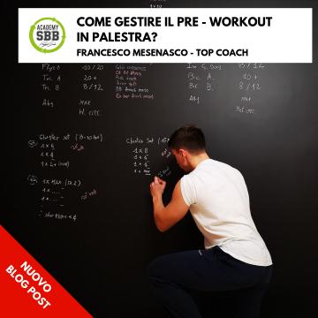 Come gestire il pre – workout in palestra